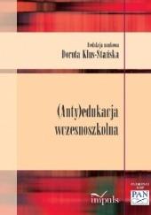 Okładka książki (Anty)edukacja wczesnoszkolna Dorota Klus-Stańska