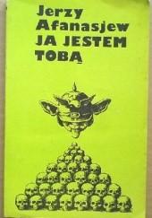 Okładka książki Ja jestem tobą Jerzy Afanasjew