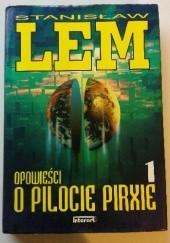 Okładka książki Opowieści o pilocie Pirxie. Tom I