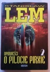 Okładka książki Opowieści o pilocie Pirxie. Tom II