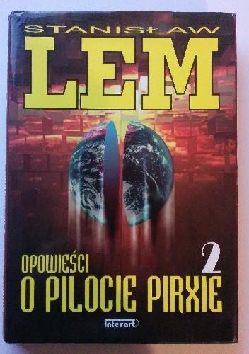 Okładka książki Opowieści o pilocie Pirxie. Tom II Stanisław Lem