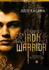 Okładka książki The Iron Warrior Julie Kagawa
