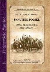 Okładka książki Skauting polski. Ustrój organizacyjny, cele i zasady Ks. dr. Gerard Szmyd
