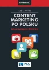 Okładka książki Content marketing po polsku. Jak przyciągnąć klientów Barbara Stawarz