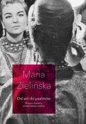 Okładka książki Od arii do psalmów. W poszukiwaniu prawdziwego piękna Maria Zielińska