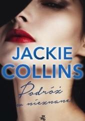 Okładka książki Podróż w nieznane Jackie Collins