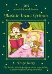 Okładka książki 365 opowieści na dobranoc. Baśnie braci Grimm Jacob Grimm,Wilhelm Grimm