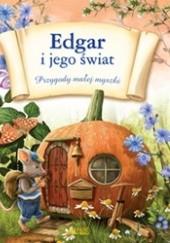 Okładka książki Edgar i jego świat. Przygody małej myszki Malvina Miklós
