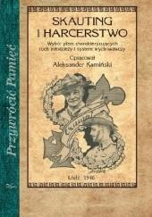 Okładka książki Skauting i harcerstwo. Wybór pism charakteryzujących ruch młodzieży i system wychowawczy Aleksander Kamiński