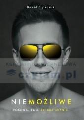 Okładka książki Niemożliwe. Pokonaj Ego. Żyj Bez Granic Dawid Piątkowski
