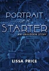 Okładka książki Portrait of a Starter: An Unhidden Story Lissa Price