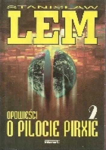 Okładka książki Opowieści o pilocie Pirxie 2 Stanisław Lem