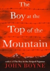 Okładka książki The Boy At The Top Of The Mountain John Boyne