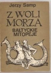 Okładka książki Z woli morza. Bałtyckie mitopeje Jerzy Samp