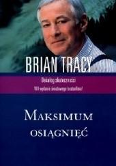 Okładka książki Maksimum Osiągnięć Brian Tracy