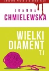 Okładka książki Wielki diament. Tom I Joanna Chmielewska