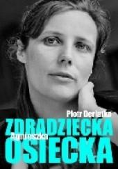 Okładka książki Zdradziecka Agnieszka Osiecka Piotr Derlatka