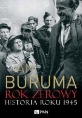 Okładka książki Rok zerowy. Historia roku 1945 Ian Buruma