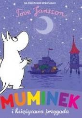 Okładka książki Muminek i księżycowa przygoda Tove Jansson