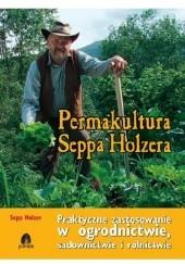 Okładka książki Permakultura Seppa Holzera Sepp Josef Holzer