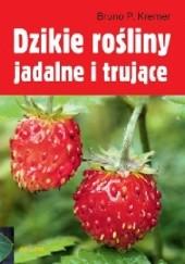 Okładka książki Dzikie rośliny jadalne i trujące Bruno P. Kremer