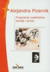 Okładka książki Pragnienie szaleństwa Alejandra Pizarnik