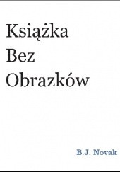 Okładka książki Książka bez obrazków Benjamin Joseph Novak