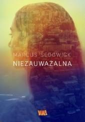Okładka książki Niezauważalna Marcus Sedgwick