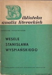 Okładka książki ,,Wesele'' Stanisława Wyspiańskiego Stefania Sztaudynger