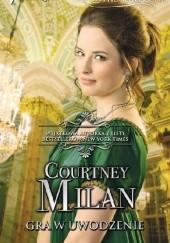 Okładka książki Gra w uwodzenie Courtney Milan