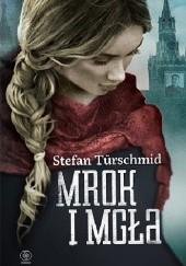 Okładka książki Mrok i mgła Stefan Türschmid