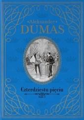 Okładka książki Czterdziestu pięciu t.1 Aleksander Dumas (ojciec)
