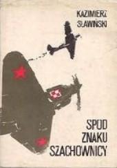 Okładka książki Spod Znaku Szachownicy Kazimierz Sławiński
