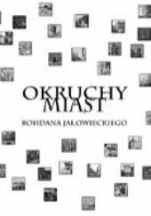 Okładka książki Okruchy miast Bohdan Jałowiecki
