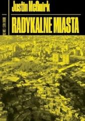Okładka książki Radykalne miasta Justin McGuirk