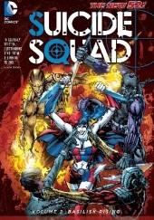 Okładka książki Suicide Squad Vol. 2: Basilisk Rising (The New 52) Adam Glass
