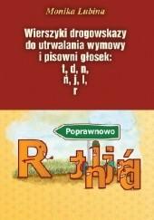 Okładka książki Wierszyki drogowskazy do utrwalania wymowy i pisowni głosek: t, d, n, ń, j, l, r Monika Lubina