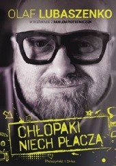 Okładka książki Chłopaki niech płaczą Paweł Piotrowicz,Olaf Lubaszenko