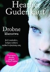 Okładka książki Drobne kłamstwa Heather Gudenkauf