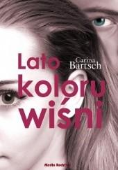 Okładka książki Lato koloru wiśni Carina Bartsch