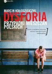 Okładka książki Dysforia. Przypadki mieszczan polskich Marcin Kołodziejczyk