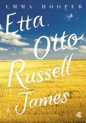 Okładka książki Etta, Otto, Russell i James Emma Hooper