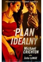 Okładka książki Plan idealny Michael Crichton