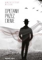 Okładka książki Opętany przez cienie Krzysztof Riege