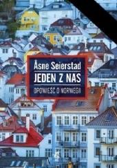 Okładka książki Jeden z nas. Opowieść o Norwegii Åsne Seierstad