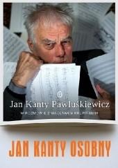 Okładka książki Jan Kanty Osobny. Jan Kanty Pawluśkiewicz w rozmowie z Wacławem Krupińskim Wacław Krupiński,Jan Kanty Pawluśkiewicz