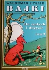 Okładka książki Bajki dla małych i dużych tom 2 Waldemar Łysiak
