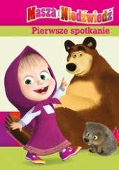 Okładka książki Masza i Niedźwiedź. Pierwsze spotkanie Ilya Trusov,O. Kuzovkov