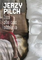 Okładka książki Zuza albo czas oddalenia Jerzy Pilch