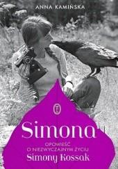 Okładka książki Simona. Opowieść o niezwyczajnym życiu Simony Kossak Anna Kamińska